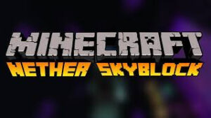 Read more about the article MCPE Nether Skyblock latest Minecraft 1.16.1